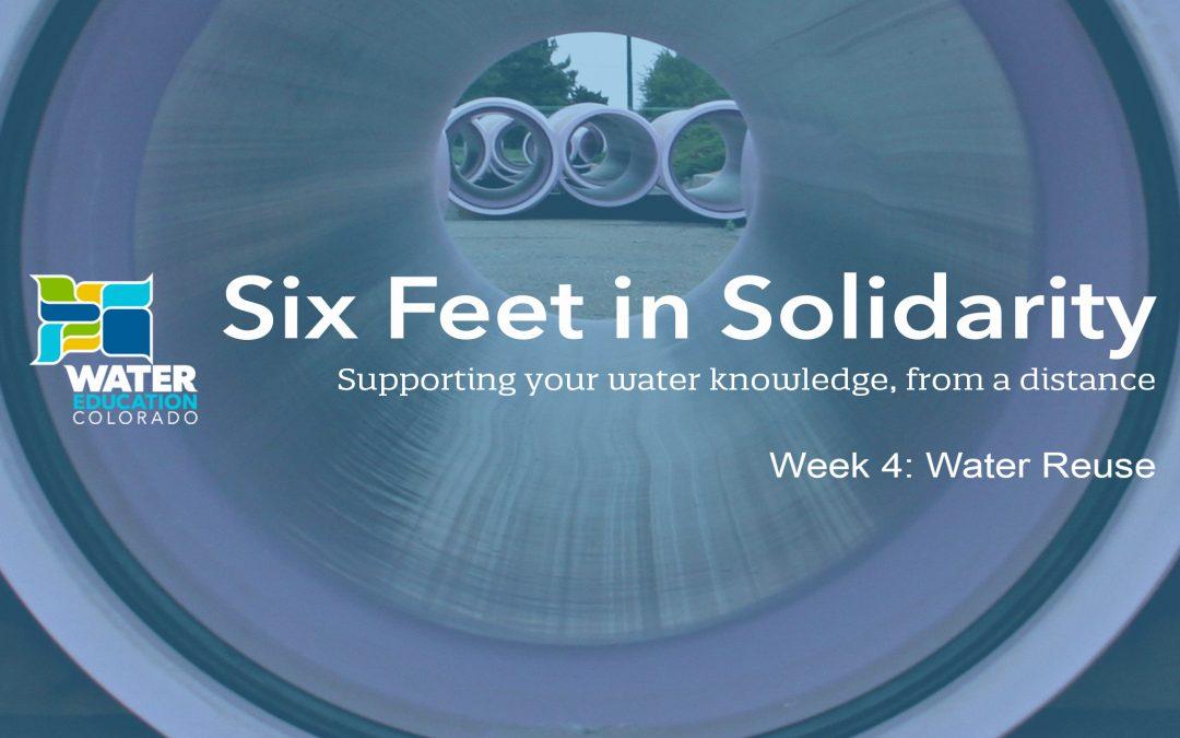 Six Feet in Solidarity – Week 4: Water Reuse