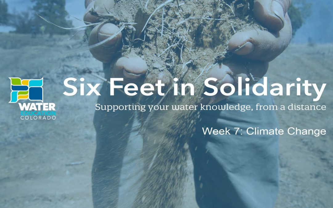 Six Feet in Solidarity – Week 7: Climate Change