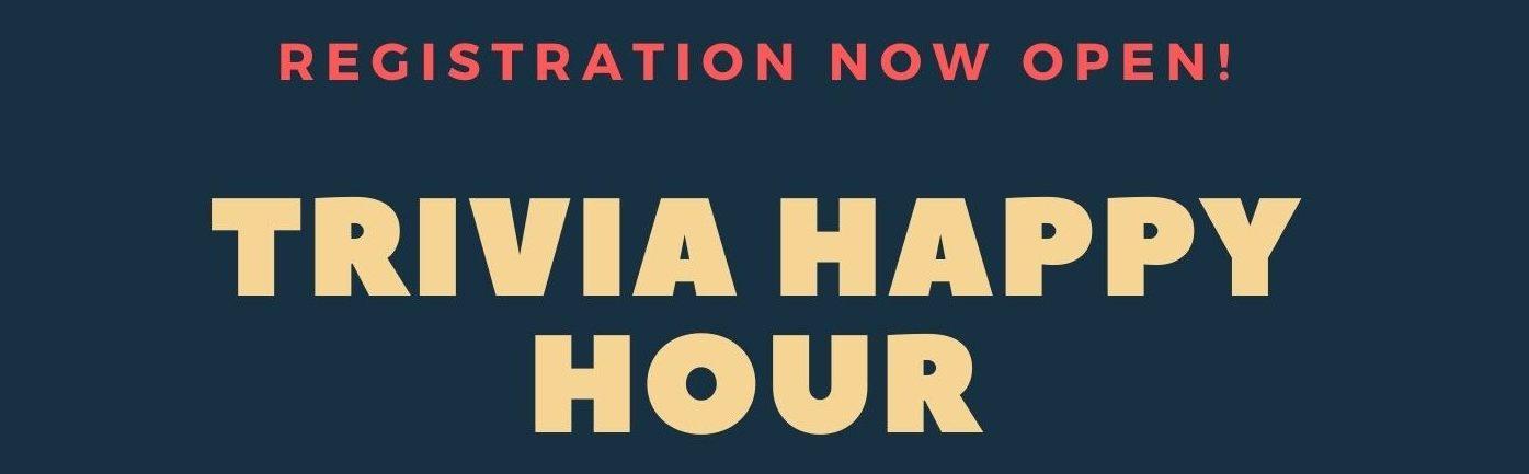 Trivia Happy Hour registratio now open